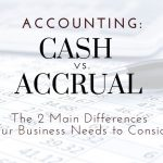 Cash vs. Accrual Accounting: Two Main Differences For Thousand Oaks Businesses To Consider