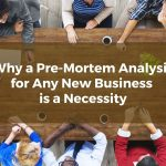Why a Pre-Mortem Analysis for Any New Thousand Oaks Business is a Necessity